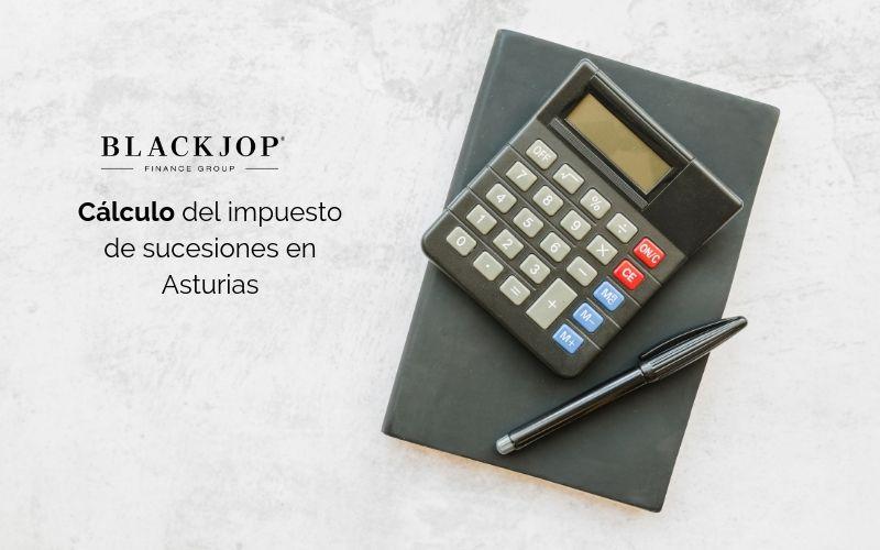 cálculo del impuesto de sucesiones en Asturias